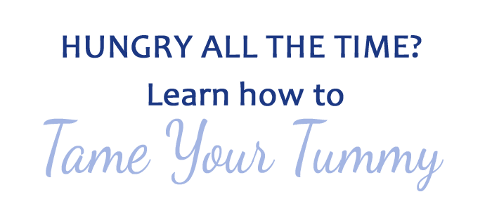 Hungry all the time? Learn to tame your tummy.