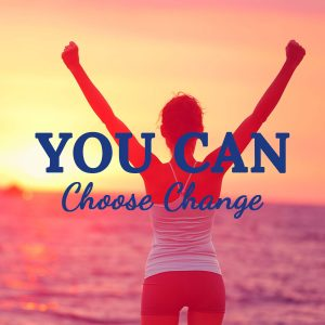 YOU CAN Choose Change